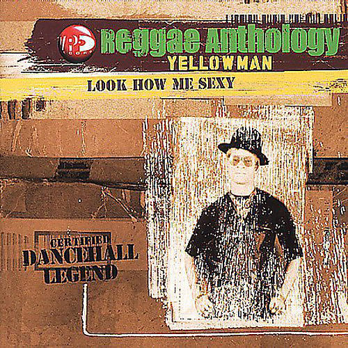 Alliance Yellowman - Reggae Anthology: Look How Me Sexy