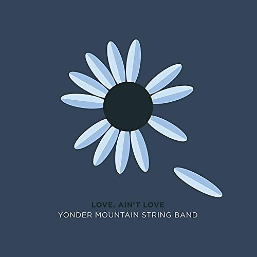 Alliance Yonder Mountain String Band - Love, Ain't Love