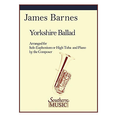 Southern Yorkshire Ballad (Tuba) Southern Music Series Composed by James Barnes