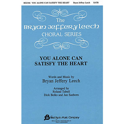 Fred Bock Music You Alone Can Satisfy the Heart SATB arranged by Jan Sanborn