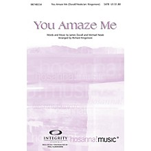 Integrity Music You Amaze Me SATB Arranged by Richard Kingsmore
