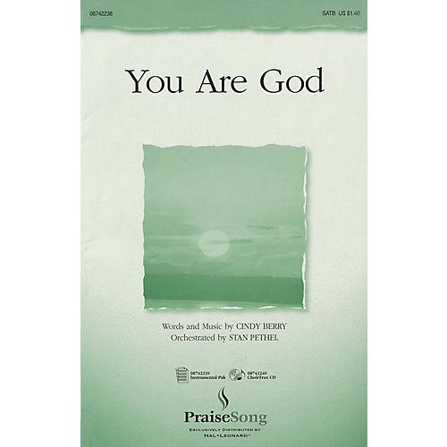 PraiseSong You Are God SATB composed by Cindy Berry