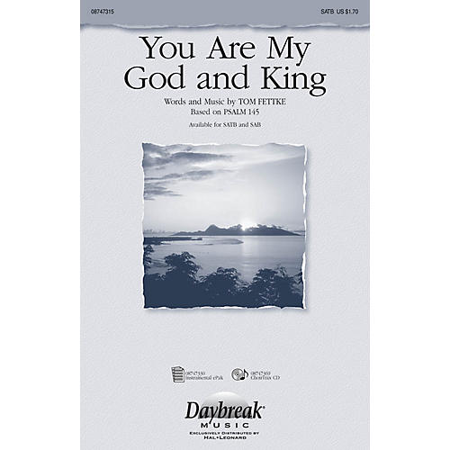 Daybreak Music You Are My God and King CHOIRTRAX CD Composed by Tom Fettke