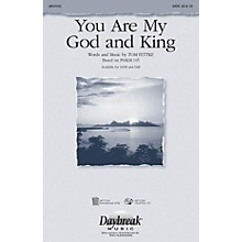 Daybreak Music You Are My God and King SAB Composed by Tom Fettke