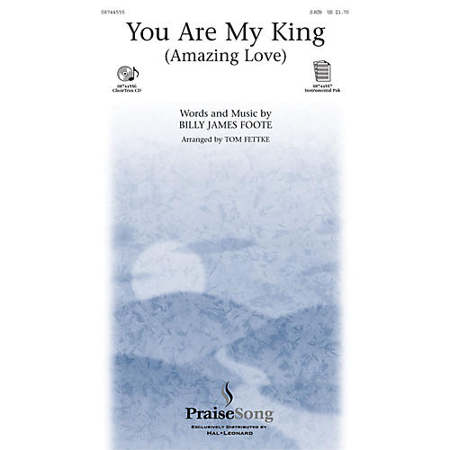 PraiseSong You Are My King SATB arranged by Tom Fettke