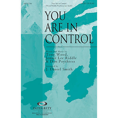 Integrity Choral You Are in Control ORCHESTRA ACCOMPANIMENT Arranged by J. Daniel Smith