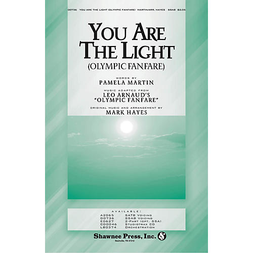 Shawnee Press You Are the Light (Olympic Fanfare) SSAB arranged by Mark Hayes