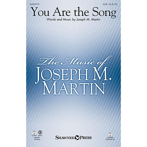 Shawnee Press You Are the Song ORCHESTRA ACCOMPANIMENT Composed by Joseph M. Martin