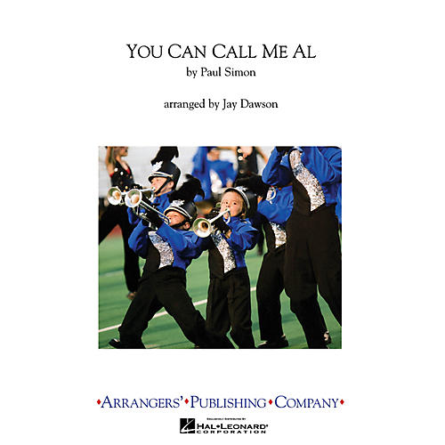 Arrangers You Can Call Me Al Marching Band Level 3 by Paul Simon Arranged by Jay Dawson