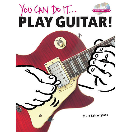 Music Sales You Can Do It: Play Guitar! Music Sales America Series Softcover with CD Written by Matt Scharfglass