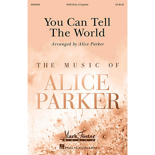 Mark Foster You Can Tell the World (Mark Foster) SATB a cappella arranged by Alice Parker