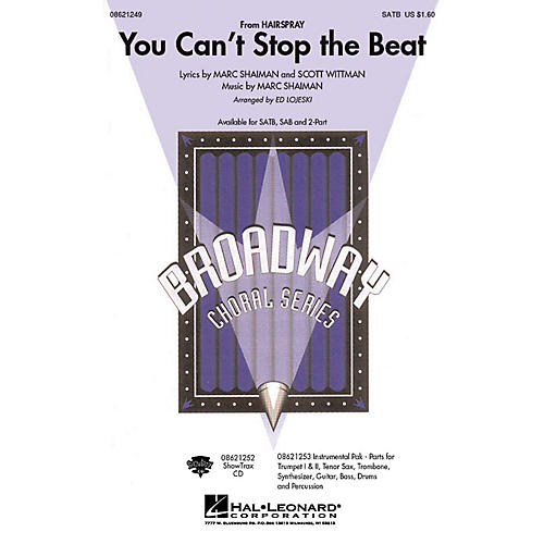 Hal Leonard You Can't Stop the Beat (from Hairspray) SAB Arranged by Ed Lojeski