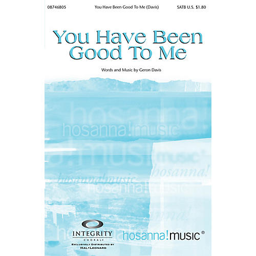 Integrity Music You Have Been Good to Me Arranged by Bradley Knight