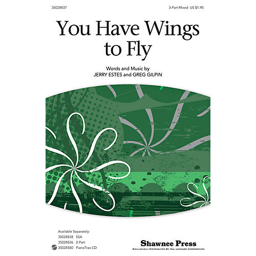 Shawnee Press You Have Wings To Fly 3-Part Mixed composed by Jerry Estes