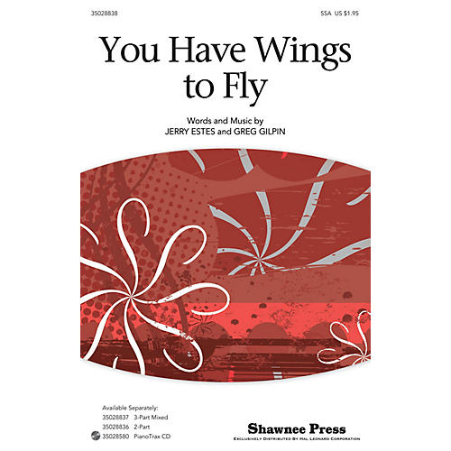 Shawnee Press You Have Wings To Fly SSA composed by Jerry Estes