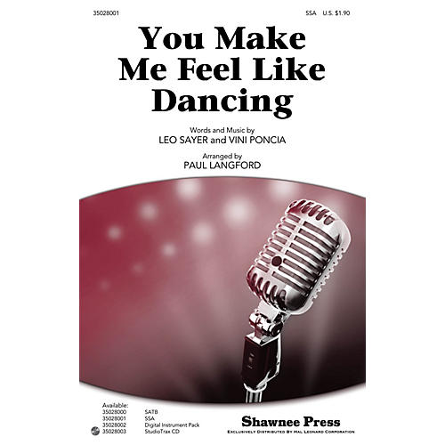 Shawnee Press You Make Me Feel Like Dancing SSA by Leo Sayer arranged by Paul Langford