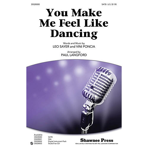 Shawnee Press You Make Me Feel Like Dancing Studiotrax CD by Leo Sayer Arranged by Paul Langford