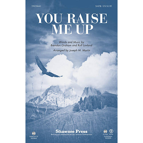 Shawnee Press You Raise Me Up ORCHESTRATION ON CD-ROM Arranged by Joseph M. Martin