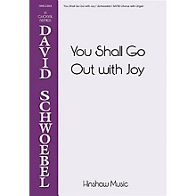Hinshaw Music You Shall Go Out with Joy SATB composed by David Schwoebel