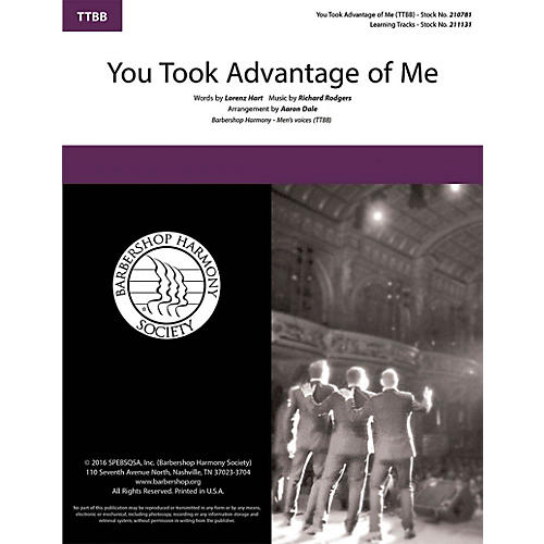 Barbershop Harmony Society You Took Advantage of Me TTBB A Cappella arranged by Aaron Dale