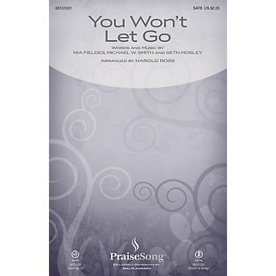 PraiseSong You Won't Let Go SATB by Michael W. Smith arranged by Harold Ross