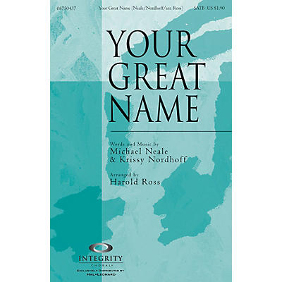 Integrity Choral Your Great Name SATB Arranged by Harold Ross