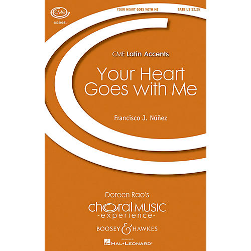 Boosey and Hawkes Your Heart Goes with Me (CME Latin Accents) SATB composed by Francisco J. Núñez