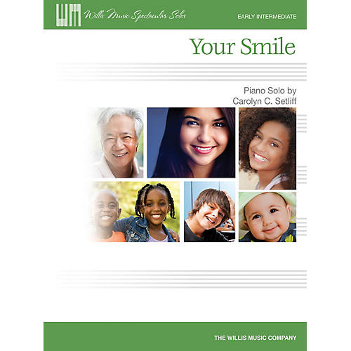 Willis Music Your Smile (Early Inter Level) Willis Series Book by Carolyn C. Setliff
