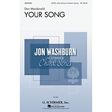G. Schirmer Your Song (Jon Washburn Choral Series) SSATB composed by Don Macdonald