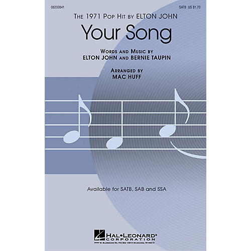 Hal Leonard Your Song SATB by Elton John arranged by Mac Huff