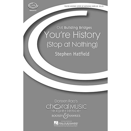 Boosey and Hawkes You're History (Stop at Nothing) CME Building Bridges SSATB composed by Stephen Hatfield