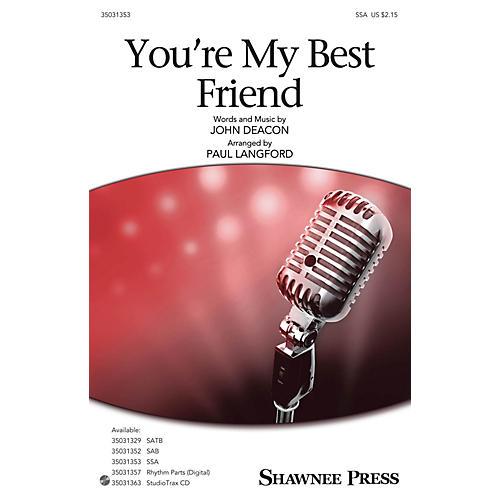 Shawnee Press You're My Best Friend SSA by Queen arranged by Paul Langford