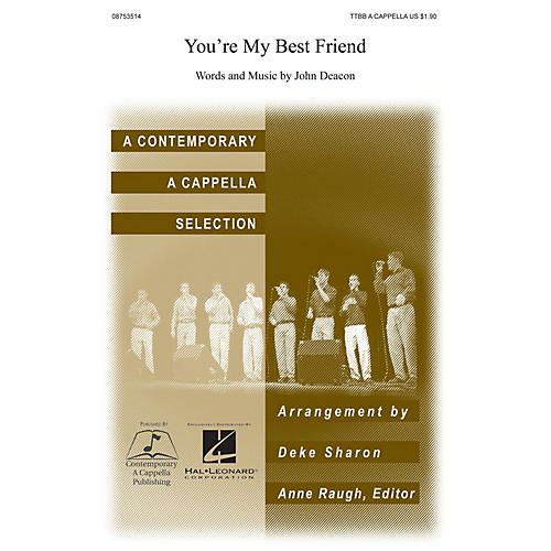 Contemporary A Cappella Publishing You're My Best Friend TTBB A Cappella arranged by Deke Sharon