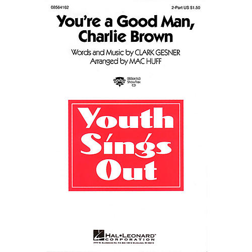 Hal Leonard You're a Good Man, Charlie Brown 2-Part arranged by Mac Huff