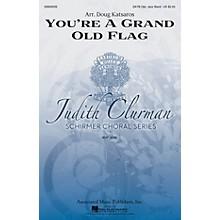 G. Schirmer You're a Grand Old Flag (Judith Clurman Choral Series) SATB arranged by Doug Katsaros
