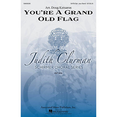 G. Schirmer You're a Grand Old Flag (Judith Clurman Choral Series) SATB arranged by Doug Katsaros