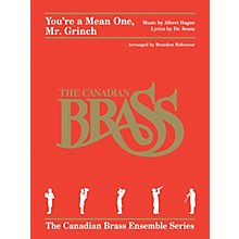 Canadian Brass You're a Mean One, Mr. Grinch Brass Ensemble Series by Albert Hague Arranged by Brandon Ridenour