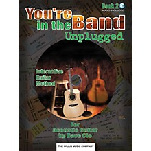 Willis Music You're in the Band Unplugged (Book 2 for Acoustic Guitar) Willis Series Written by Dave Clo