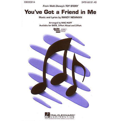 Hal Leonard You've Got a Friend in Me (from Toy Story) 2-Part Arranged by Mac Huff