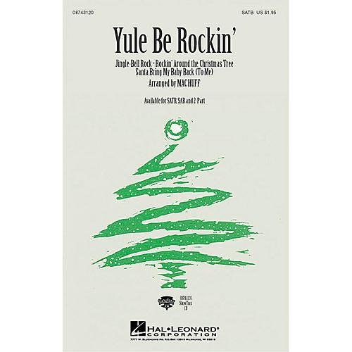 Hal Leonard Yule Be Rockin' (Medley) (SATB) SATB arranged by Mac Huff