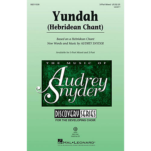 Hal Leonard Yundah (Hebridean Chant) Discovery Level 1 3-Part Mixed composed by Audrey Snyder