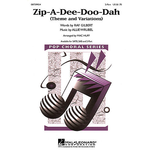 Hal Leonard Zip-A-Dee-Doo-Dah (Theme and Variations) 2-Part arranged by Mac Huff