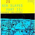 Alliance Zs - New Slaves II: Essence Implosion thumbnail