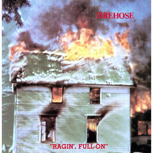 Alliance fIREHOSE - Ragin' Full on