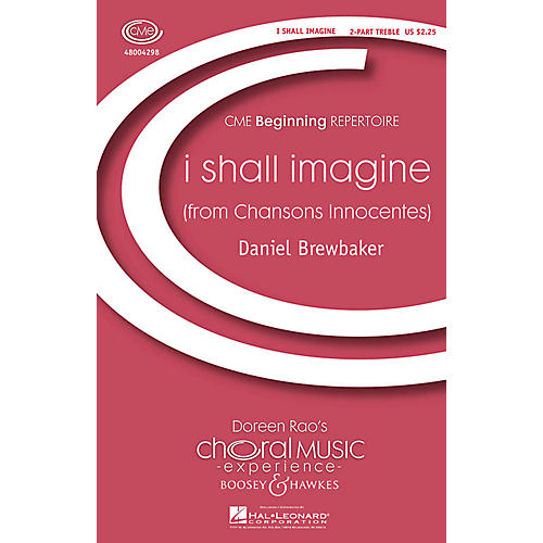 Boosey and Hawkes i shall imagine (from Chansons Innocentes) CME Beginning 2PT TREBLE composed by Daniel Brewbaker