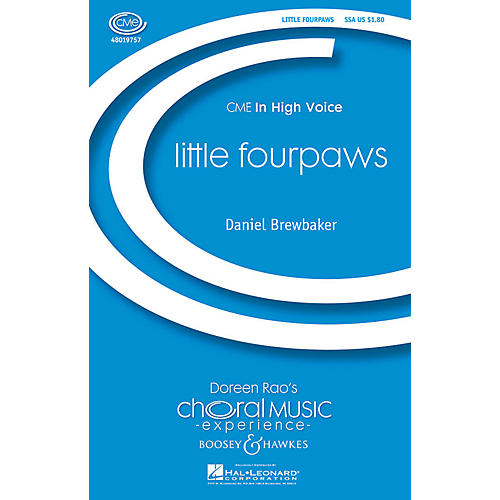Boosey and Hawkes little fourpaws (CME In High Voice) SSA composed by Daniel Brewbaker