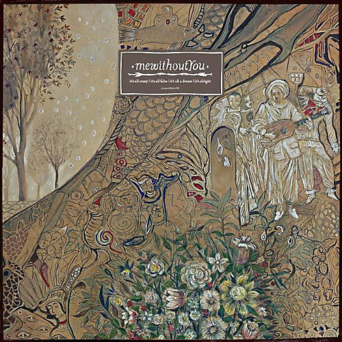 Alliance mewithoutYou - It's All Crazy! It's All False! It's All A Dream! It's Alright