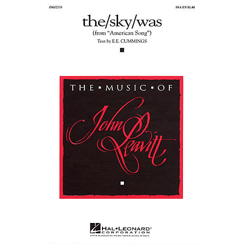 Hal Leonard the/sky/was (from American Song) SSA composed by e e cummings