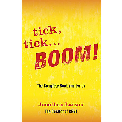 Applause Books tick, tick ... BOOM!: The Complete Book and Lyrics Applause Libretto Library Softcover by Jonathan Larson
