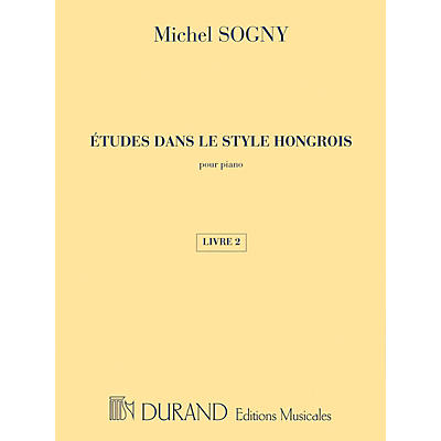 Editions Durand Études dans le style Hongrois (Etudes in Hungarian Style) Editions Durand Series Composed by Michel Sogny